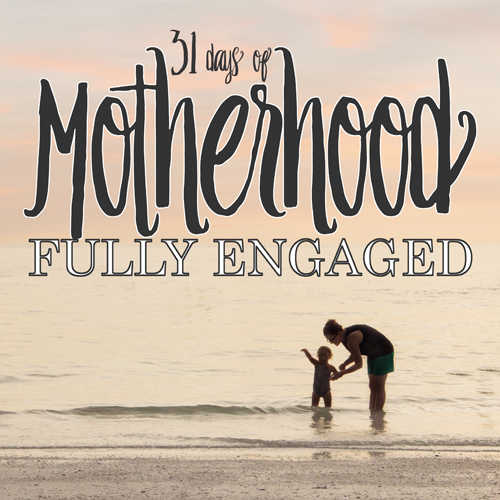 Motherhood Fully Engaged